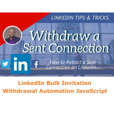 LinkedIn Bulk Invitation Withdrawal Automation Script